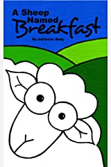 A Sheep Named Breakfast Kindle Edition
