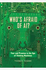 Who's Afraid of AI?: Fear and Promise in the Age of Thinking Machines Kindle Edition