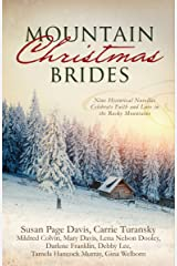 Mountain Christmas Brides: Nine Historical Novellas Celebrate Faith and Love in the Rocky Mountains Kindle Edition