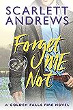 Forget Me Not (Golden Falls Fire Book 4)