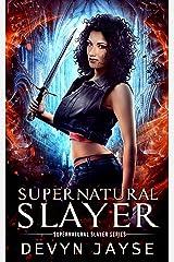 Supernatural Slayer: An Urban Fantasy Novel Kindle Edition