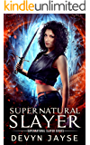Supernatural Slayer: An Urban Fantasy Novel