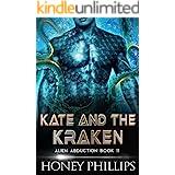 Kate and the Kraken: A SciFi Alien Romance (Alien Abduction Book 11)