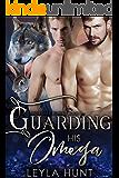 Guarding His Omega: An MM MPREG Romance (Thornhill Alphas Book 1)