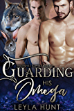 Guarding His Omega: An MM Shifter MPREG Romance (Thornhill Alphas Book 1) (English Edition)