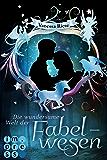 Die wundersame Welt der Fabelwesen. Abigail & Darien