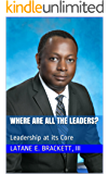 Where are all the Leaders?: Leadership at its Core