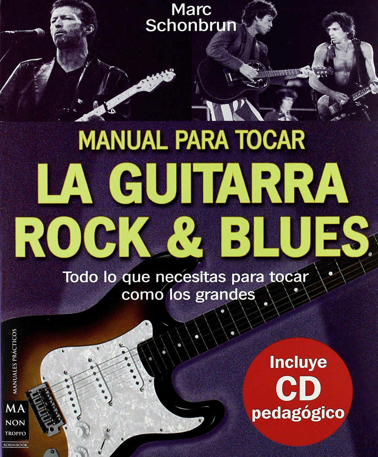 Manual para tocar la guitarra rock & blues, con CD Musica Ma Non ...
