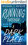 Running Through A Dark Place (The Lance Chronicles Book 2)
