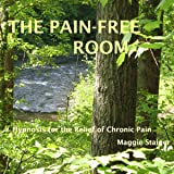 The Pain-Free Room: Hypnosis for the Relief of