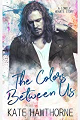 The Colors Between Us (Lonely Hearts Book 2) Kindle Edition