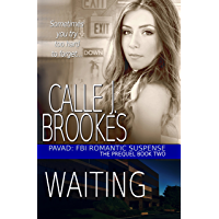 Waiting: A PAVAD: FBI Prequel  (PAVAD: FBI Romantic Suspense Book 2) (English Edition)