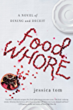 Food Whore: A Novel of Dining and Deceit