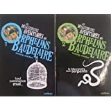 Les Désastreuses Aventures Des Orphelins Baudelaire TOME 1 + TOME 2. Tout commence mal. Le laboratoire aux serpents