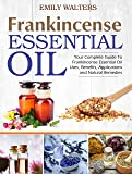 Frankincense Essential Oil: Your Complete Guide