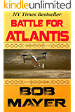 Battle for Atlantis: A Novel of Time Travel and Alternate Worlds