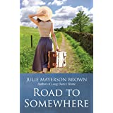 Road To Somewhere: Book Two in the Clearwater Series ~ A Small Town Contemporary Romance