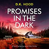 Promises in the Dark: Detectives Kane and Alton, Book 10