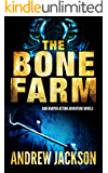 THE BONE FARM: Dan Harpur Action Adventure Novels