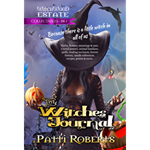 The Witches' Journal: Recipes, spells, poems, tea leaves, candles, familiars, and more... (Witchwood Estate Collectables…