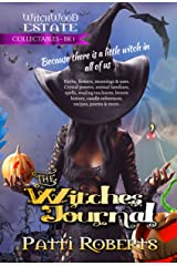 The Witches' Journal: Recipes, spells, poems, tea leaves, candles, familiars, and more... (Witchwood Estate Collectables Book 1) Kindle Edition
