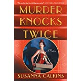 Murder Knocks Twice: A Mystery (The Speakeasy Murders Book 1)