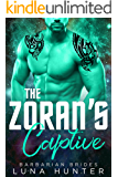 The Zoran's Captive (Scifi Alien Romance) (Barbarian Brides)
