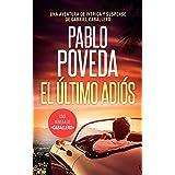 El Último Adiós: Una aventura de intriga y suspense de Gabriel Caballero (Series detective privado crimen y misterio nº 11) (