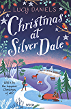 Christmas at Silver Dale: the perfect Christmas romance for 2019 - featuring the original characters in the Animal Ark series! (Animal Ark Revisited Book 6) (English Edition)