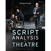 Script Analysis for Theatre: Tools for Interpretation, Collaboration and Production