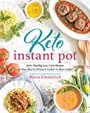 Keto Instant Pot: 200+ Healthy Low-Carb Recipes for Your Electric Pressure Cooker or Slow Cooker