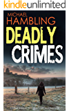 DEADLY CRIMES a crime thriller full of mystery and suspense (English Edition)