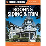 Black & Decker The Complete Guide to Roofing Siding & Trim (Black & Decker Complete Guide)