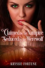 Claimed by the Vampire, Seduced by the Werewolf (Scattered Siblings Book 5) Kindle Edition