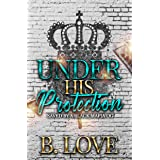 Under His Protection: Saved by a Black Mafia OG (Black Mayhem Mafia Saga Book 4)