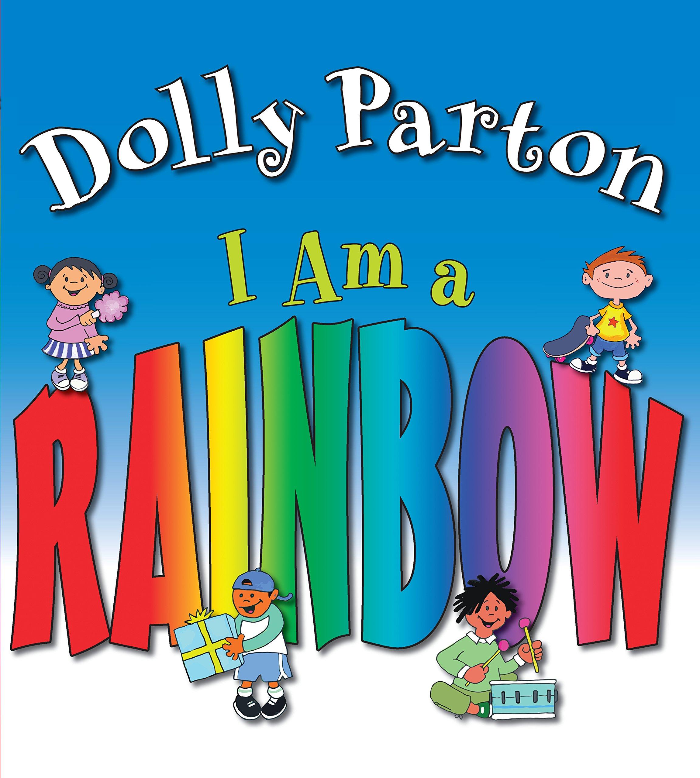 I Am a Rainbow: Parton, Dolly, Sheffield, Heather: 9780399247330 ...