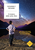 Il mistero delle sette sfere: Ovvero: cosa resta da esplorare, della depressione di Afar alle stelle più vicine (Strade blu. Non Fiction)