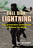 Call Sign: Lightning: Inside the Rowdy World and Risky Missions of the Marines' Elite ANGLICOs