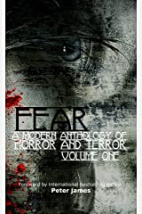 FEAR: A Modern Anthology Of Horror And Terror - Volume 1 Kindle Edition