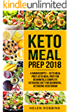 Keto Meal Prep 2018: 4 Manuscripts – Keto Meal Prep, Keto Meal Prep For Beginners,A Complete Ketogenic Diet for Beginners, Ketogenic Vegetarian.