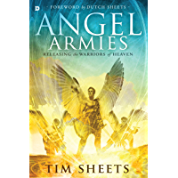 Angel Armies: Releasing the Warriors of Heaven (English Edition)