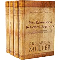 Post-Reformation Reformed Dogmatics: The Triunity of God: The Rise and Development of Reformed Orthodoxy, Ca. 1520 to Ca. 1725