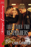 Love Under Two Responders [The Lusty, Texas Collection] (Siren Publishing Menage Everlasting) (The Lusty, Texas Series Book 18)