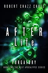 AFTER Life: Purgatory (The NEXT Apocalypse Book 2) Kindle Edition