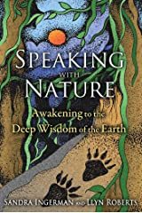 Speaking with Nature: Awakening to the Deep Wisdom of the Earth Kindle Edition