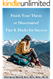 Finish Your Thesis or Dissertation! Tips & Hacks for Success