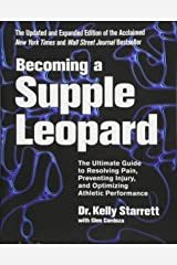 Becoming a Supple Leopard 2nd Edition: The Ultimate Guide to Resolving Pain, Preventing Injury, and Optimizing Athletic Performance Hardcover