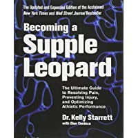 Becoming a Supple Leopard 2nd Edition: The Ultimate Guide to Resolving Pain, Preventing...