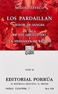 LOS PARDAILLAN- TOMO III/ SUDOR DE SANGRE/ LA SALA DE LAS EJECUCIONES/