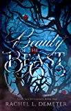 Beauty of the Beast (Fairy Tale Retellings Book 1) (English Edition)